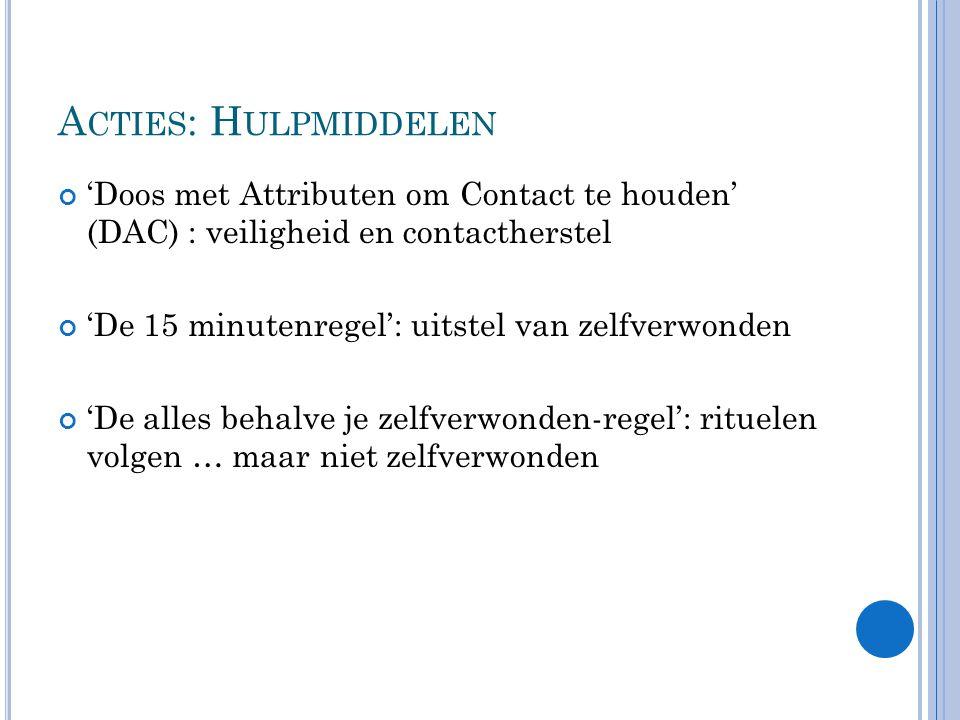 Acties: Hulpmiddelen 'Doos met Attributen om Contact te houden' (DAC) : veiligheid en contactherstel.
