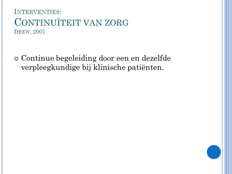Interventies: Continuïteit van zorg Drew, 2001
