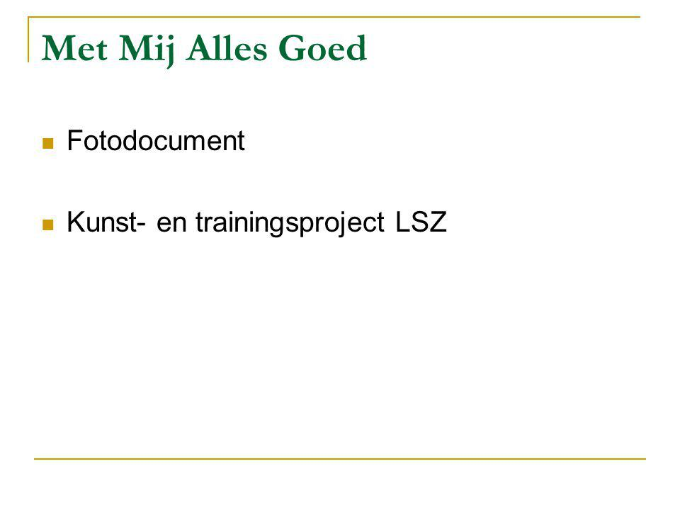 Met Mij Alles Goed Fotodocument Kunst- en trainingsproject LSZ