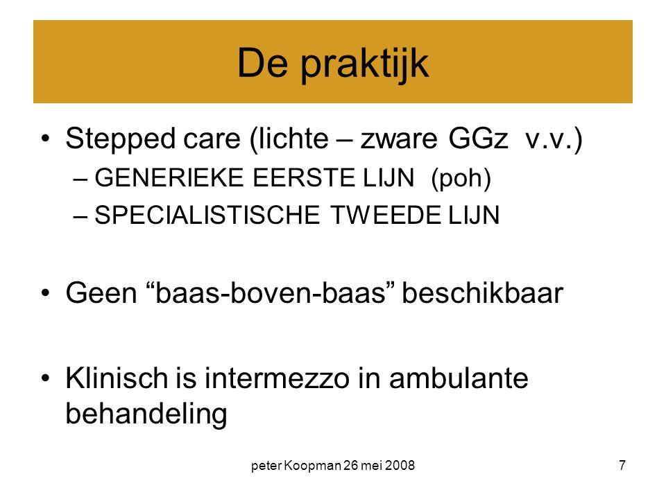 De praktijk Stepped care (lichte – zware GGz v.v.)