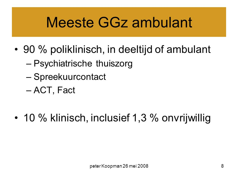 Meeste GGz ambulant 90 % poliklinisch, in deeltijd of ambulant