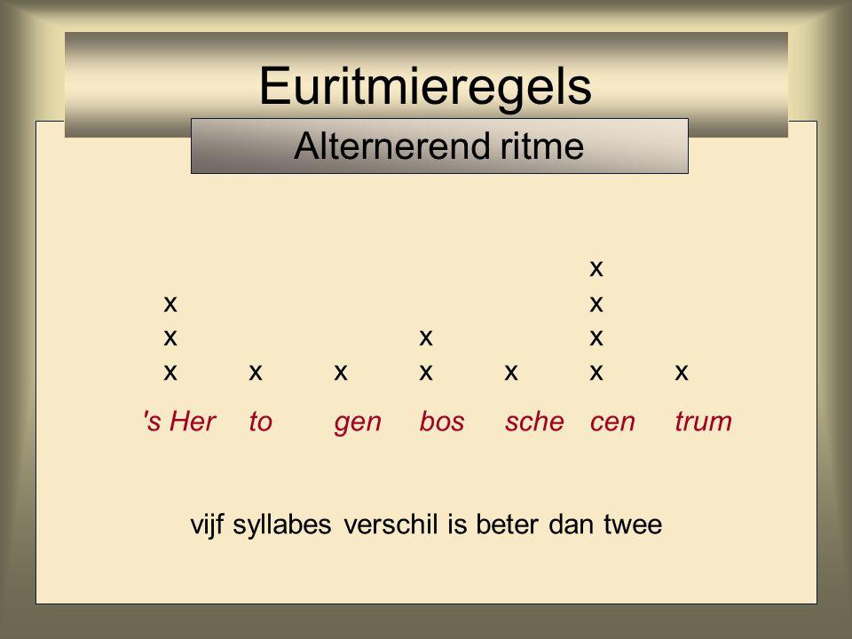 vijf syllabes verschil is beter dan twee