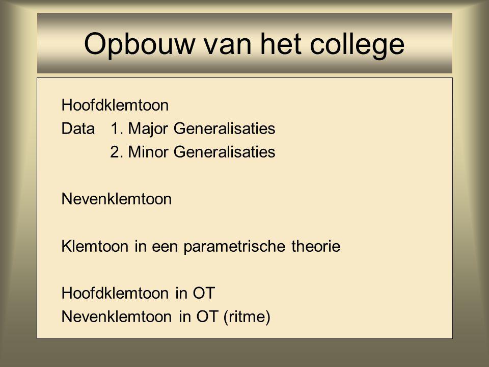 Opbouw van het college Hoofdklemtoon Data 1. Major Generalisaties