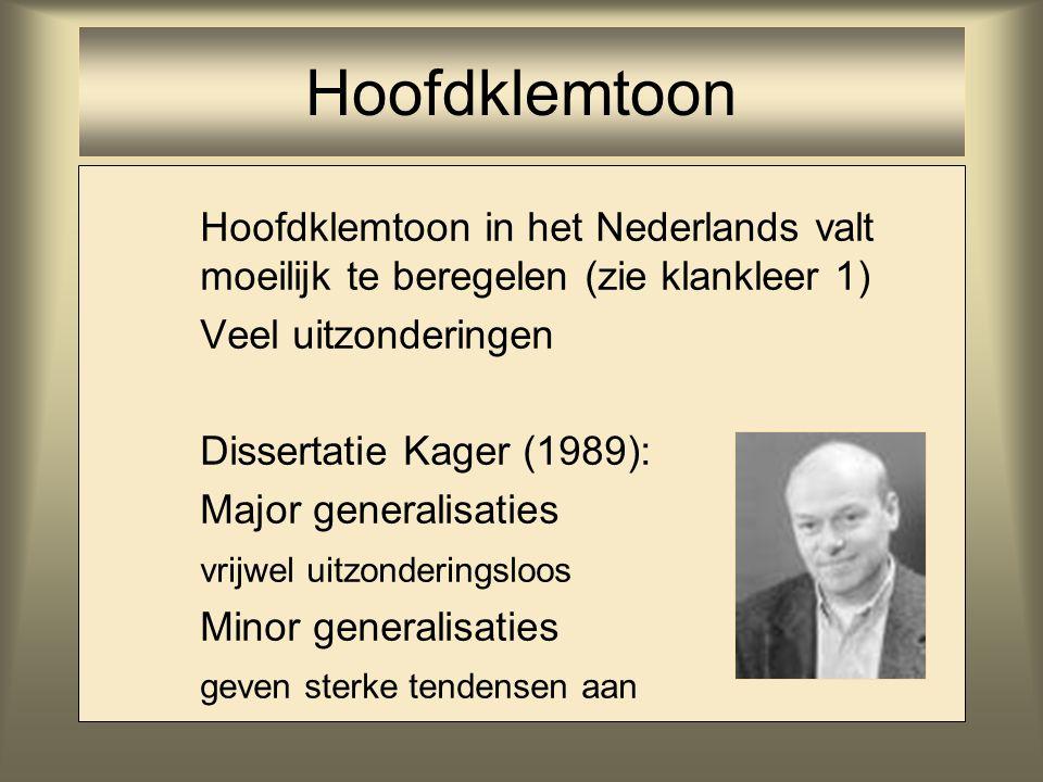Hoofdklemtoon Veel uitzonderingen Dissertatie Kager (1989):