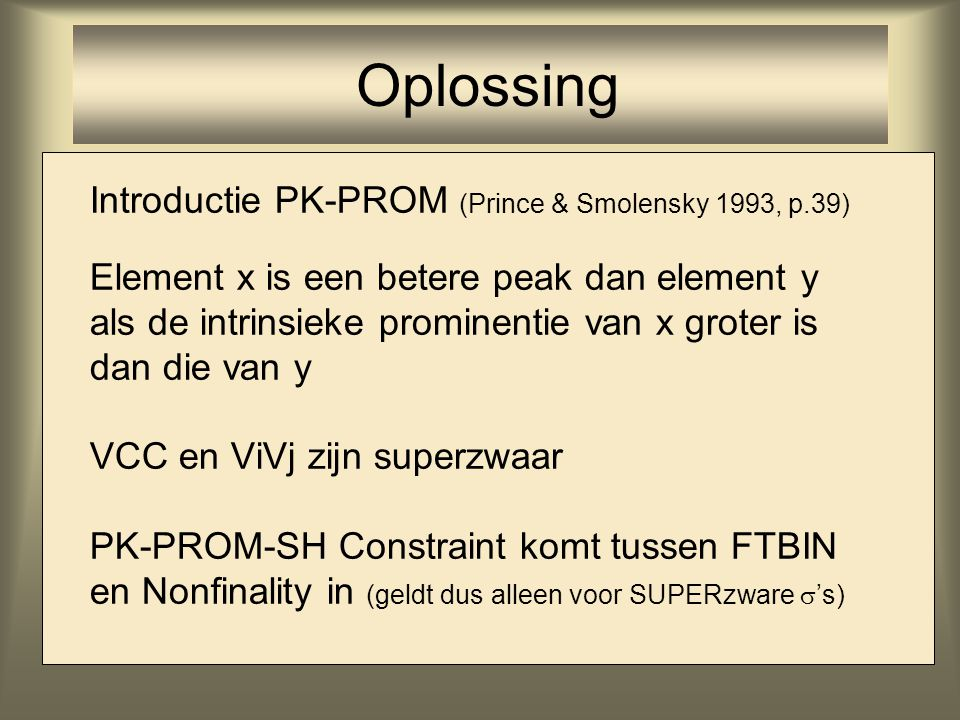 Oplossing Introductie PK-PROM (Prince & Smolensky 1993, p.39)