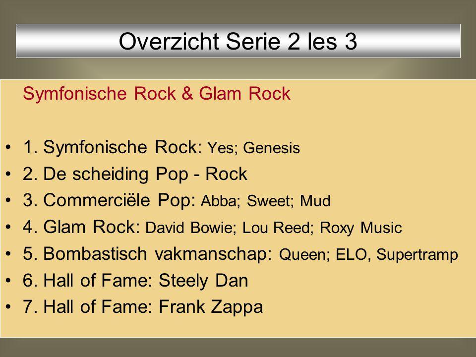 Overzicht Serie 2 les 3 Symfonische Rock & Glam Rock