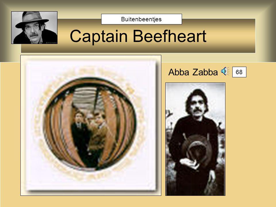 Buitenbeentjes Captain Beefheart Abba Zabba 68