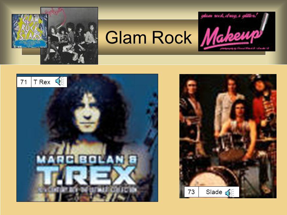 Glam Rock 71 T Rex 73 Slade