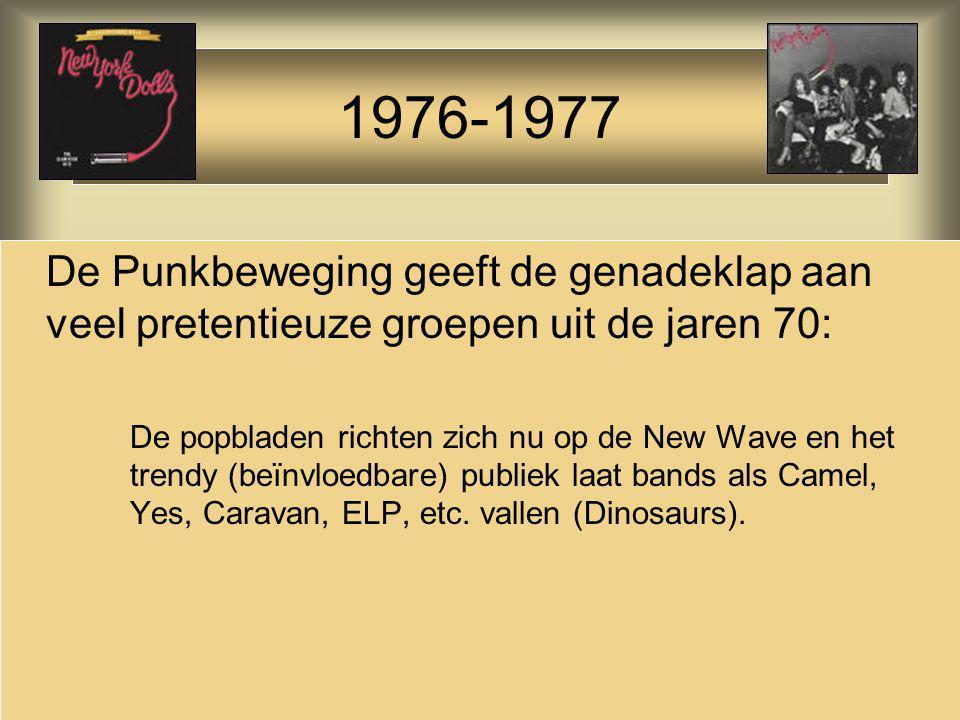 1976-1977 De Punkbeweging geeft de genadeklap aan veel pretentieuze groepen uit de jaren 70: