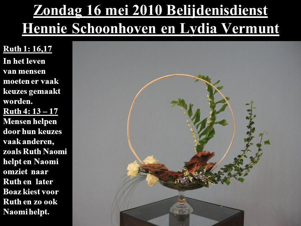 Zondag 16 mei 2010 Belijdenisdienst Hennie Schoonhoven en Lydia Vermunt