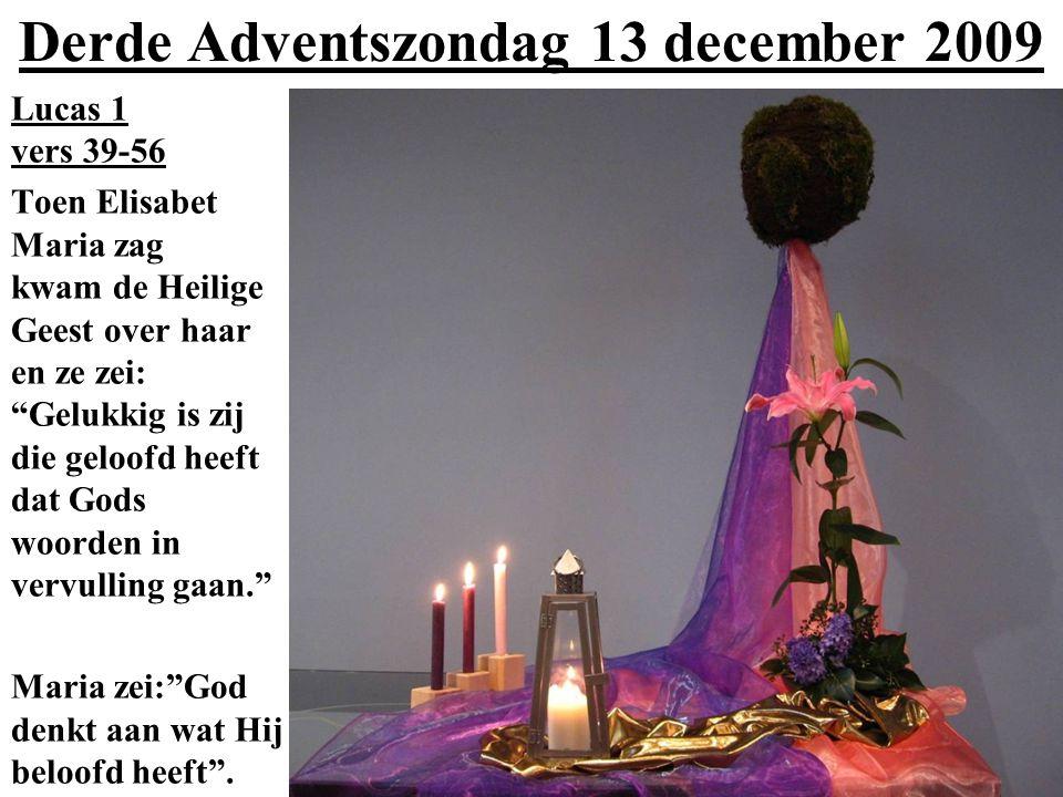 Derde Adventszondag 13 december 2009