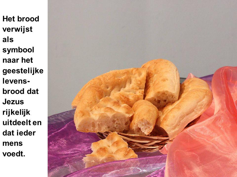 Het brood verwijst. als. symbool. naar het. geestelijke. levens- brood dat. Jezus. rijkelijk.