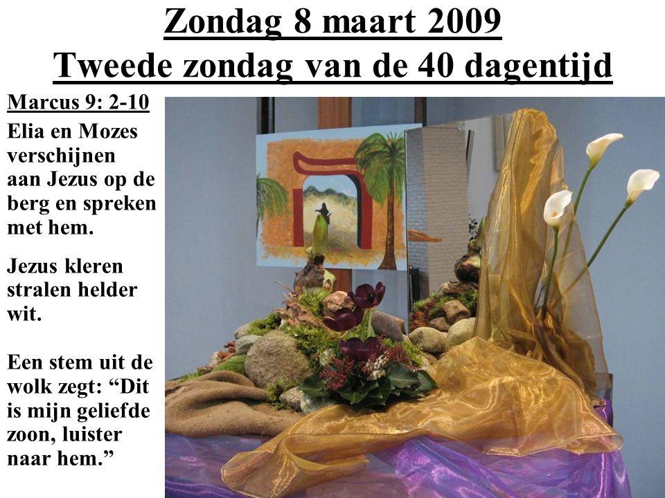 Zondag 8 maart 2009 Tweede zondag van de 40 dagentijd