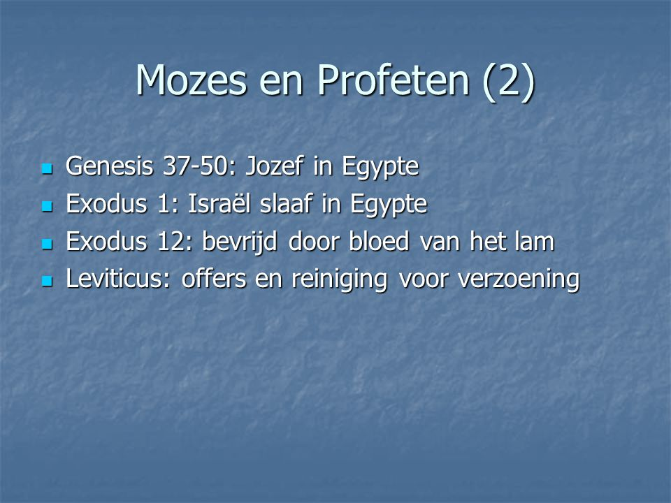 Mozes en Profeten (2) Genesis 37-50: Jozef in Egypte