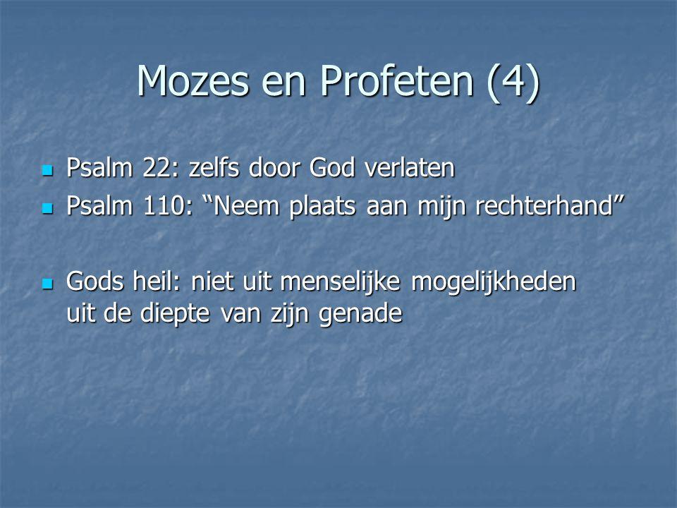 Mozes en Profeten (4) Psalm 22: zelfs door God verlaten