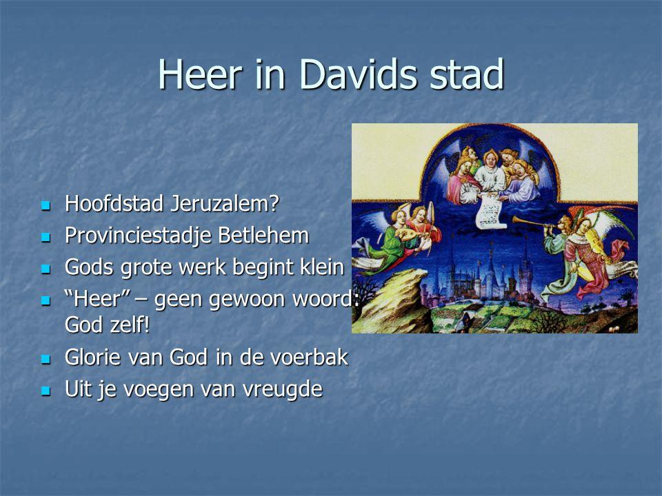 Heer in Davids stad Hoofdstad Jeruzalem Provinciestadje Betlehem