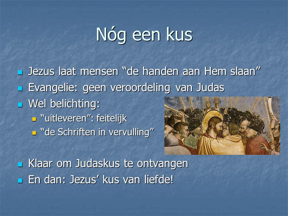 Nóg een kus Jezus laat mensen de handen aan Hem slaan