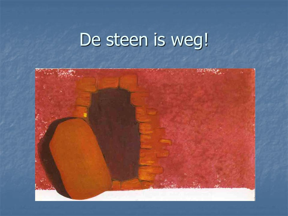 De steen is weg!