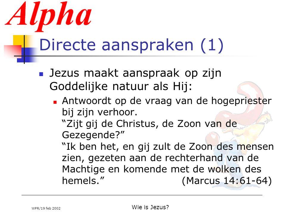 Directe aanspraken (1) Jezus maakt aanspraak op zijn Goddelijke natuur als Hij: