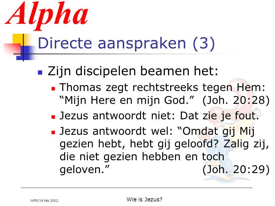 Directe aanspraken (3) Zijn discipelen beamen het: