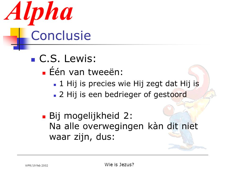 Conclusie C.S. Lewis: Één van tweeën: