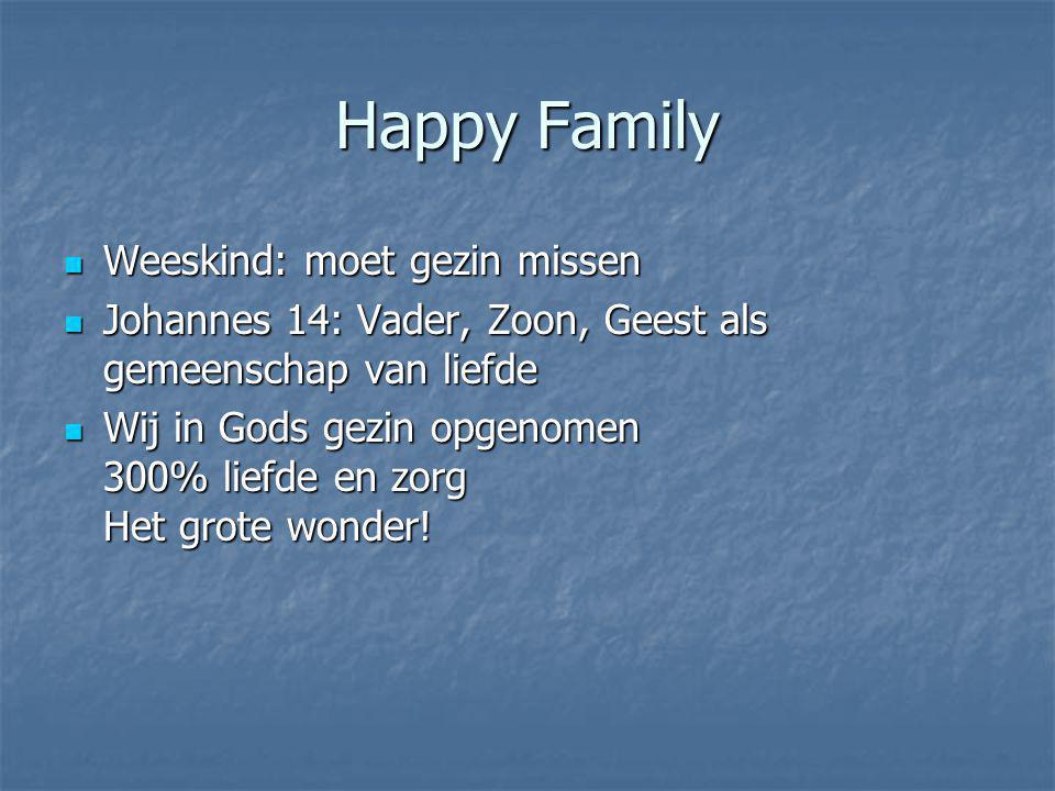 Happy Family Weeskind: moet gezin missen