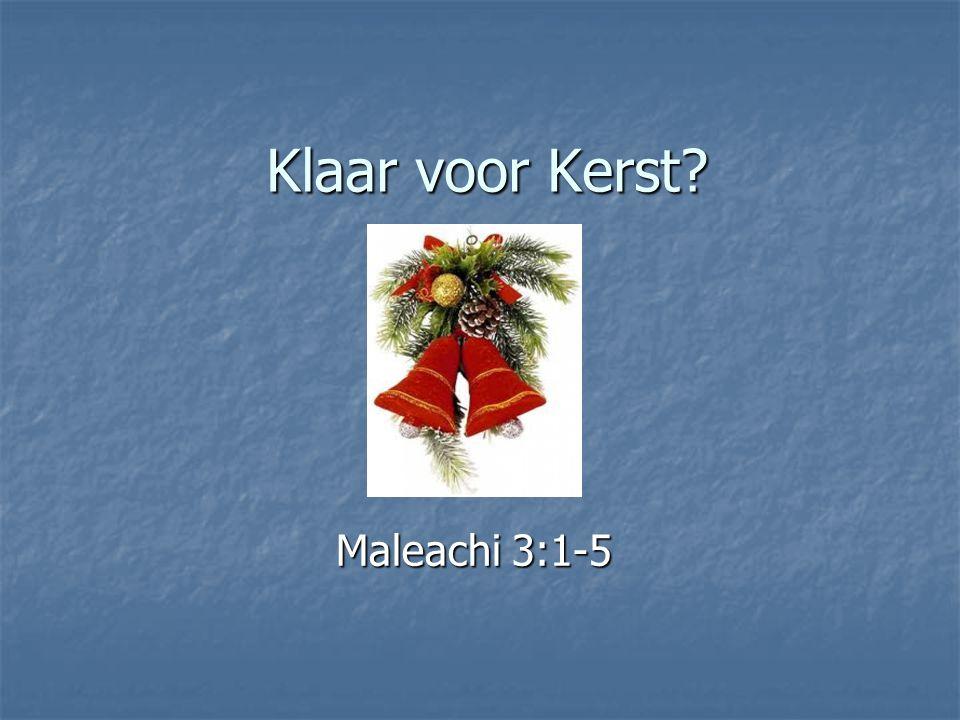 Klaar voor Kerst Maleachi 3:1-5