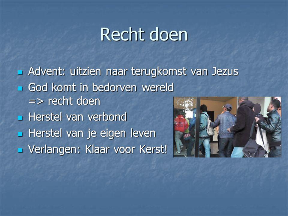 Recht doen Advent: uitzien naar terugkomst van Jezus