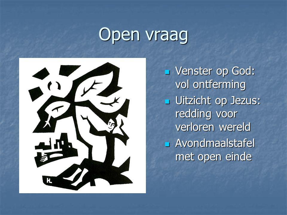Open vraag Venster op God: vol ontferming