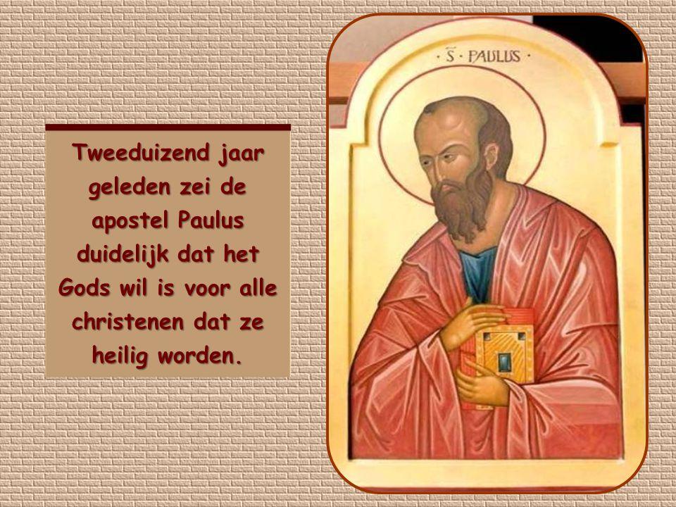 Tweeduizend jaar geleden zei de apostel Paulus duidelijk dat het Gods wil is voor alle christenen dat ze heilig worden.