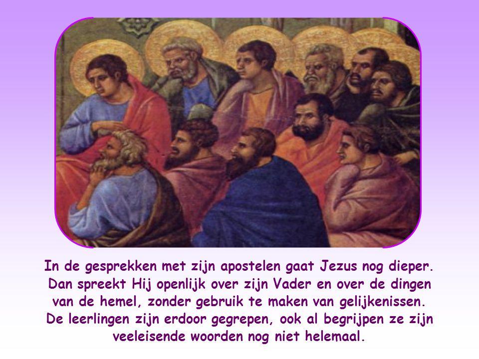In de gesprekken met zijn apostelen gaat Jezus nog dieper