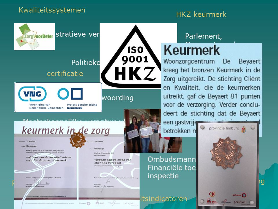 Kwaliteitssystemen HKZ keurmerk. Administratieve verantwoording. Parlement, Gemeenteraad, burgers,