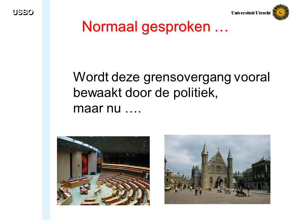 USBO Universiteit Utrecht. Universiteit Utrecht. Normaal gesproken … Wordt deze grensovergang vooral bewaakt door de politiek,