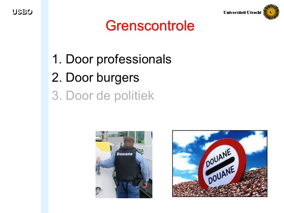 Grenscontrole 1. Door professionals 2. Door burgers