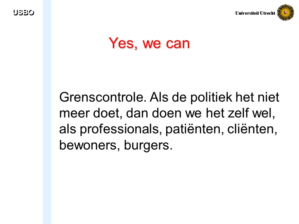 USBO Universiteit Utrecht. Universiteit Utrecht. Yes, we can.