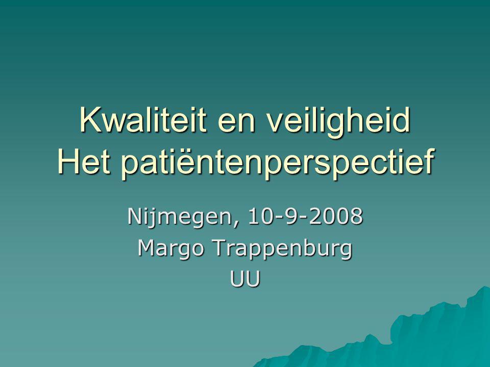 Kwaliteit en veiligheid Het patiëntenperspectief