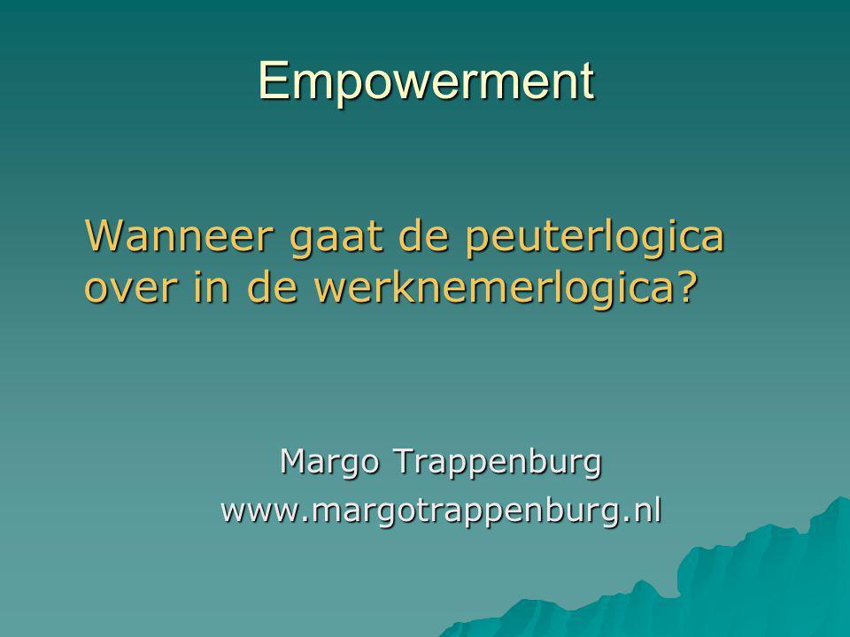 Empowerment Wanneer gaat de peuterlogica over in de werknemerlogica