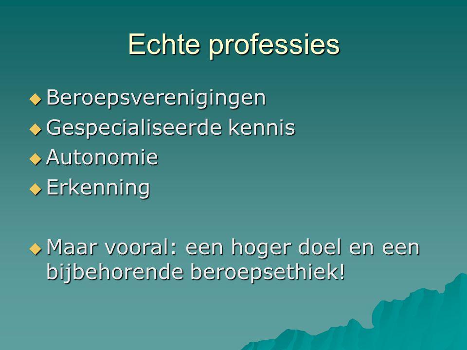 Echte professies Beroepsverenigingen Gespecialiseerde kennis Autonomie