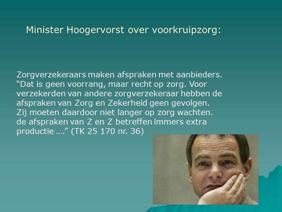 Minister Hoogervorst over voorkruipzorg: