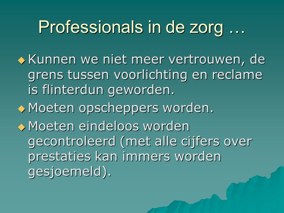 Professionals in de zorg …