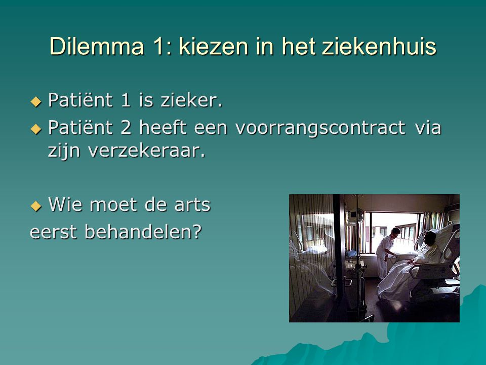 Dilemma 1: kiezen in het ziekenhuis