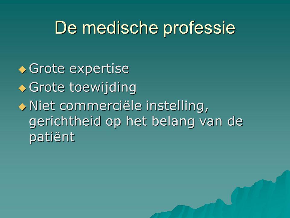 De medische professie Grote expertise Grote toewijding