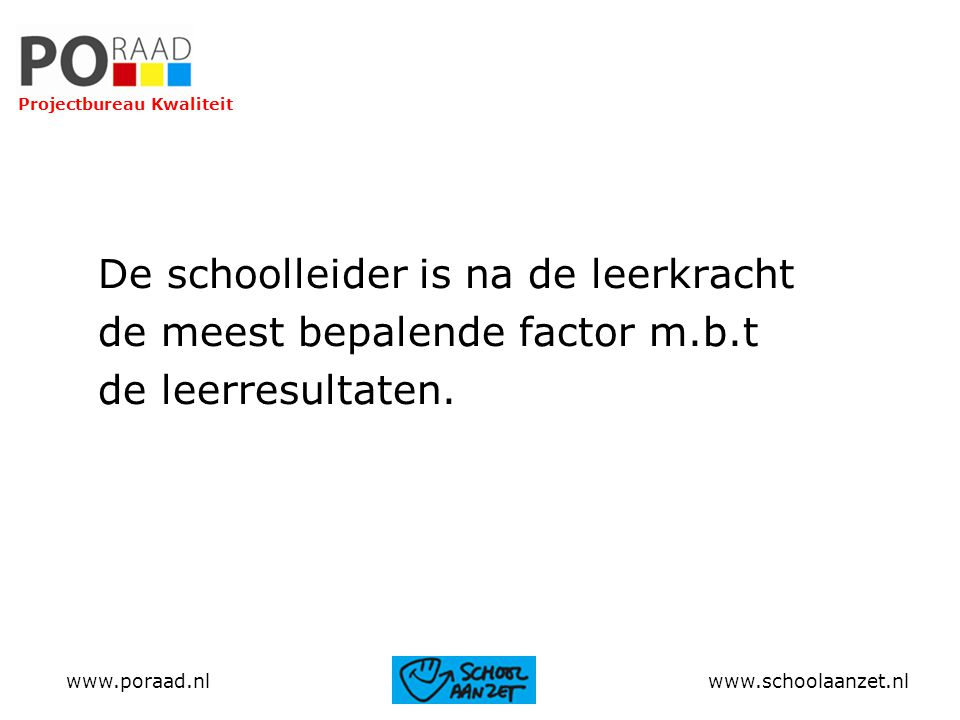 De schoolleider is na de leerkracht de meest bepalende factor m.b.t