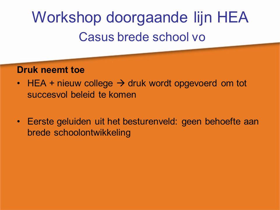 Workshop doorgaande lijn HEA Casus brede school vo