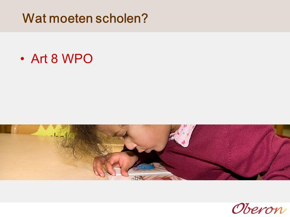 Wat moeten scholen Art 8 WPO