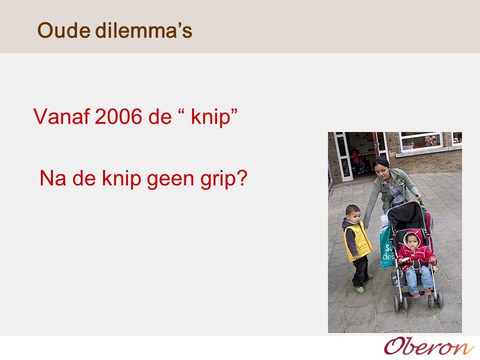 Oude dilemma's Vanaf 2006 de knip Na de knip geen grip