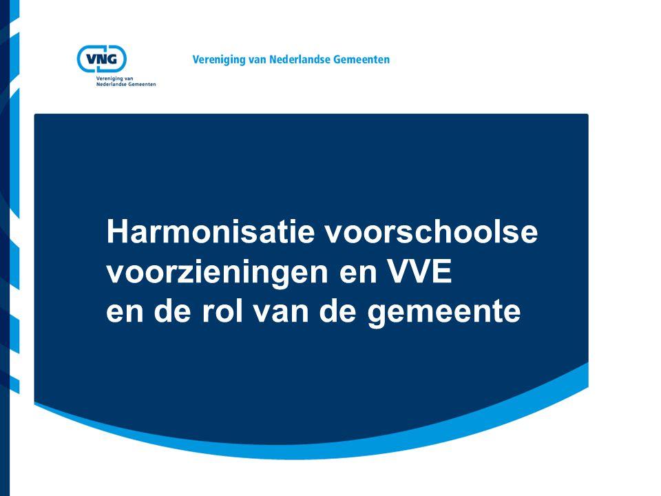 Harmonisatie voorschoolse voorzieningen en VVE en de rol van de gemeente