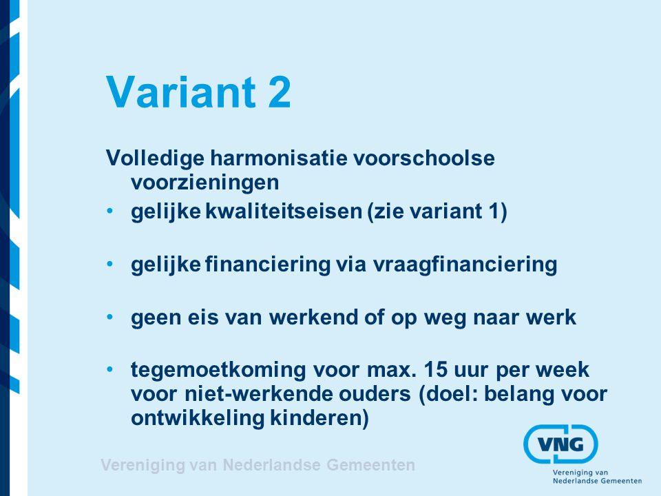 Variant 2 Volledige harmonisatie voorschoolse voorzieningen