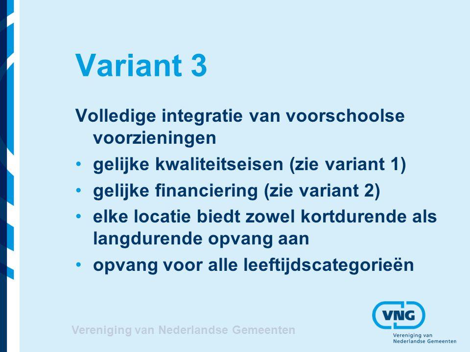 Variant 3 Volledige integratie van voorschoolse voorzieningen