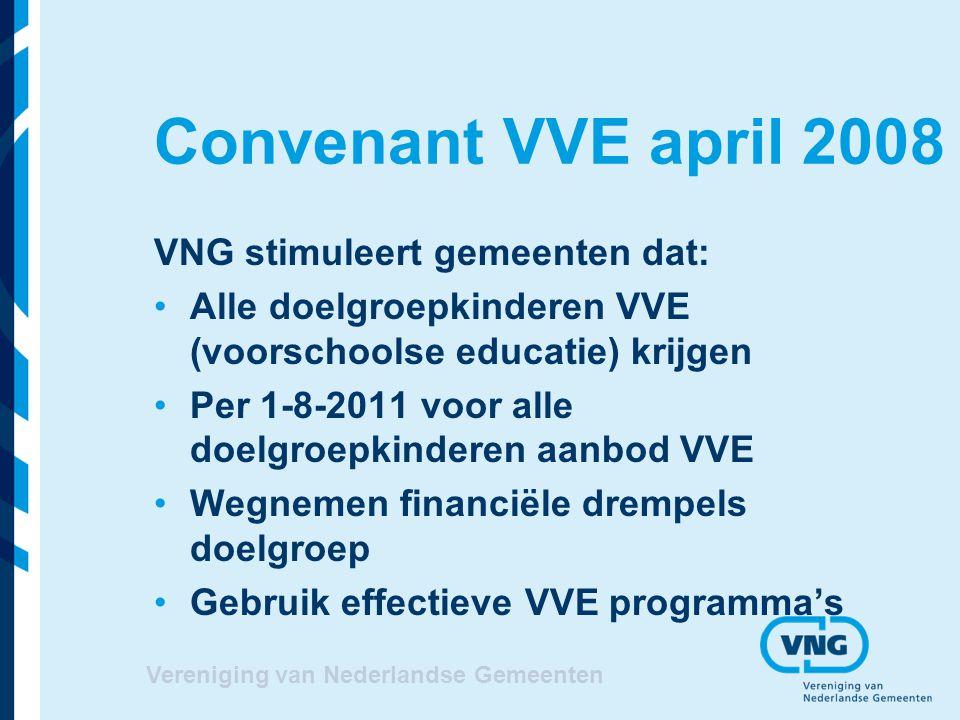 Convenant VVE april 2008 VNG stimuleert gemeenten dat: